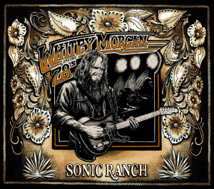 Whitey Morgan Sonic Ranch