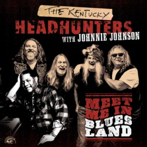 Kentucky Headhunters with Johnnie Johnson Meet Me In Bluesland