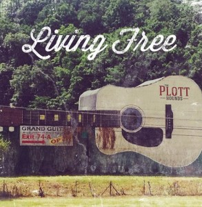 The Plott Hounds - Living Free