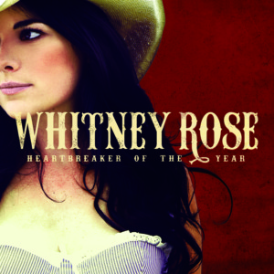 Whitney Rose Heartbreaker of the Year