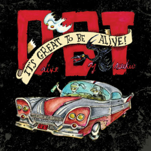 Drive-by Truckers It's Great To Be Alive