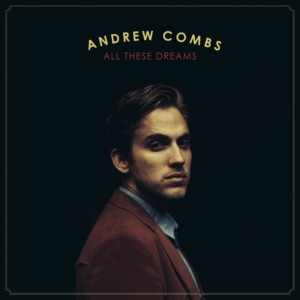 andrew comb all these dreams