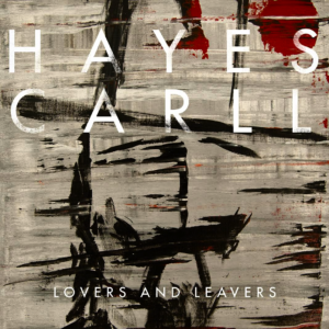 Hayes carll lovers and leavers adjusted