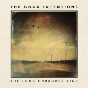The Good Intentions - The Long Unbroken Line