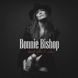Ain't Who I Was by Bonnie Bishop