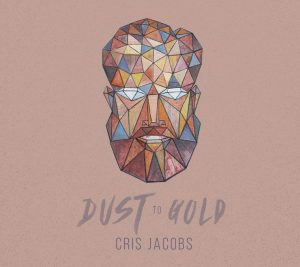 Dust To Gold by Cris Jacobs