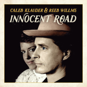 Innocent Road by Caleb Klauder & Reeb Willm