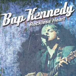 Bap Kennedy - Reckless Heart
