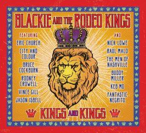 Blackie & The Rodeo Kings - Kings And Kings