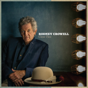 Rodney Crowell - Closer Ties