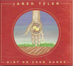 Jared Tyler - Dirt on Your Hands