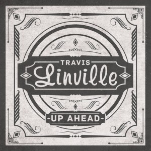 Travis Linville - Up Ahead