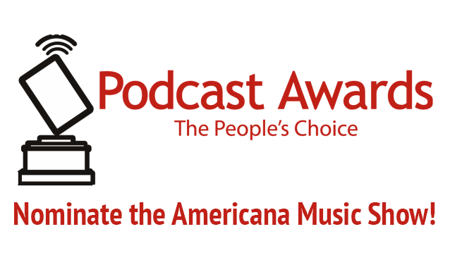 Nominate the Americana Music Show for the Podcast Awards!