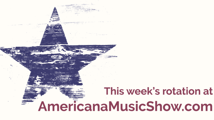Americana Music Show Rotation for January 22, 2018