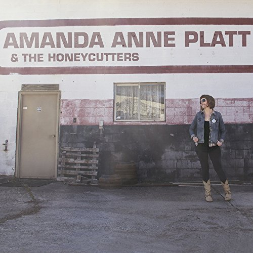 Amanda Anne Platt & The Honeycutters - Amanda Anne Platt & The Honeycutters