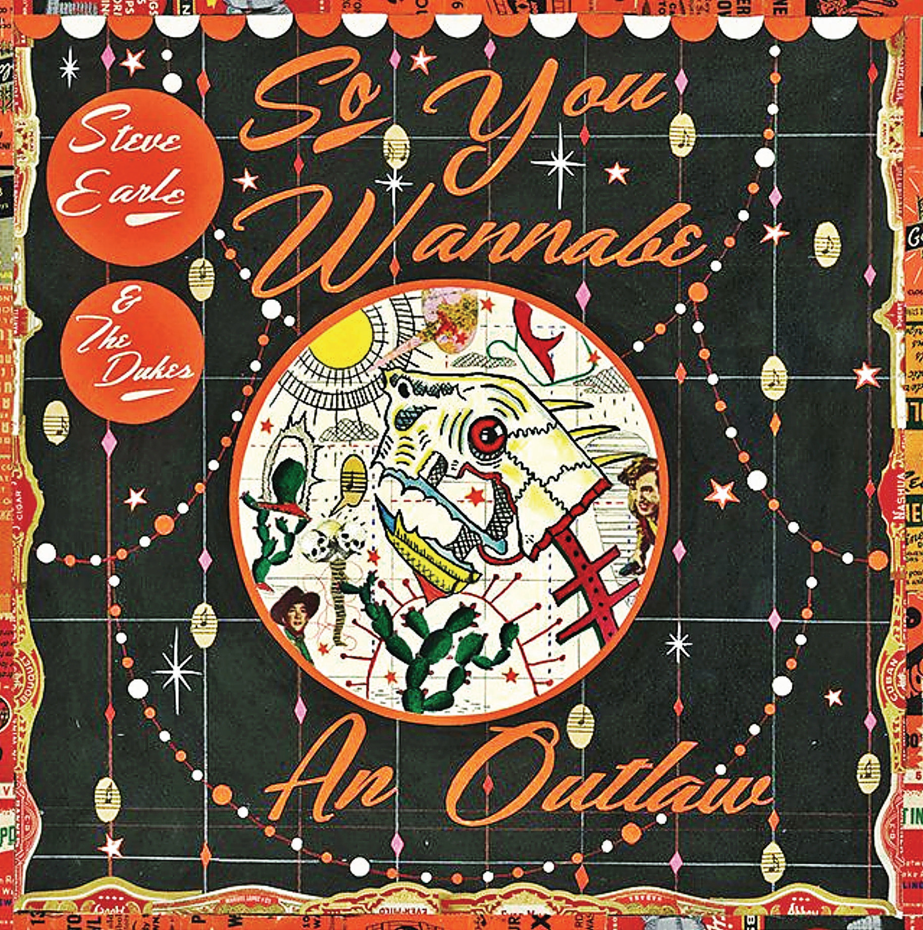 Steve Earle - So You Wanna Be An Outlaw