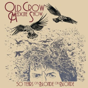 50 years of Blonde On Blonde by Old Crow Medicine Show