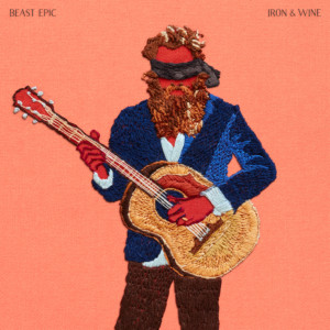 Beast Epic by Iron & Wine