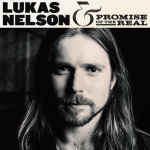 Lukas Nelson & The Promise Of The Real s:t