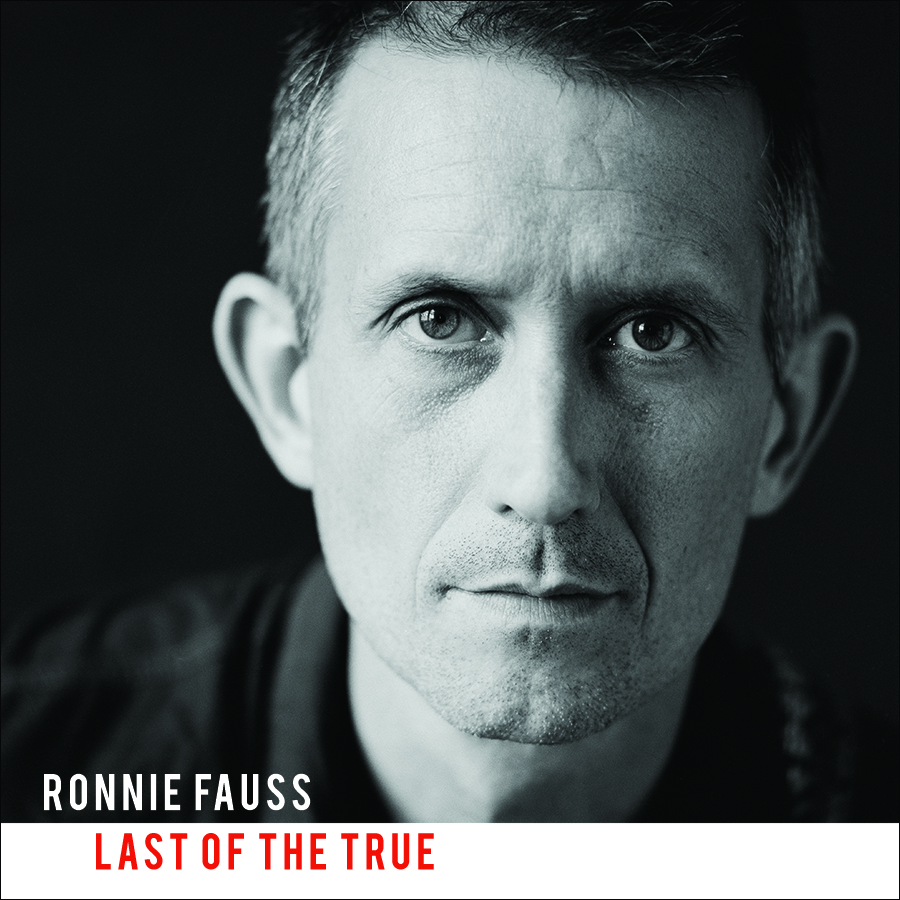 Ronnie Fauss - Last Of The True