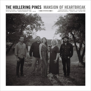 The Hollering Pines - Mansion Of Heartbreak