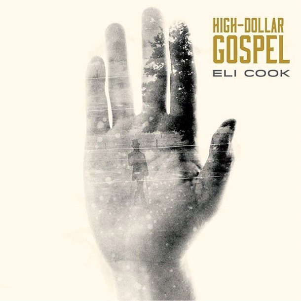 Eli Cook - High Dollar Gospel