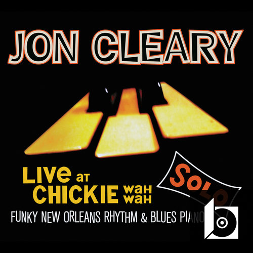 Jon Cleary - Live At Chickie Wah Wah