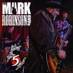 Mark Ronbinson Band - Live at the 5 Spot
