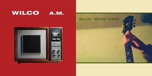 AM & Being There - Deluxe Edtions by Wilco