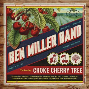 Choke Cherry Tree by Ben Miller Band