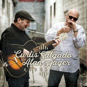 Rough Cut by Curtis Salgado & Alan Hager